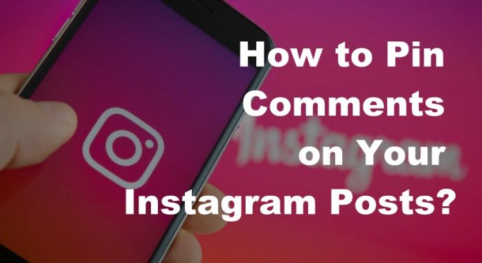 How to Pin Comments on Your Instagram Posts?